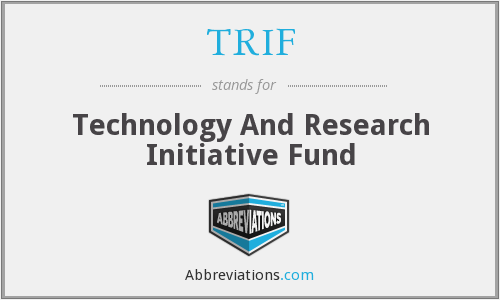 TRIF - Technology And Research Initiative Fund