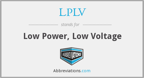 LPLV - Low Power, Low Voltage