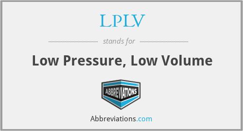LPLV - Low Pressure, Low Volume