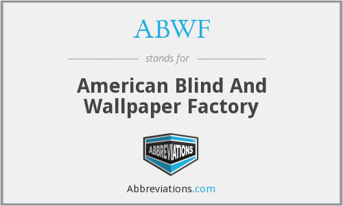 ABWF - American Blind And Wallpaper Factory