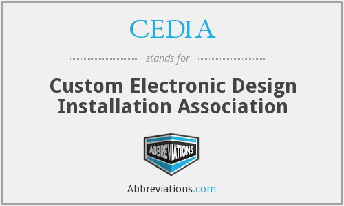 CEDIA - Custom Electronic Design Installation Association