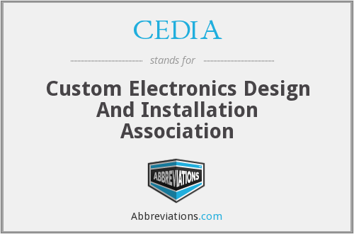 CEDIA - Custom Electronics Design And Installation Association