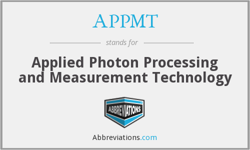 APPMT - Applied Photon Processing and Measurement Technology