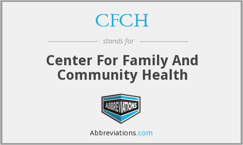 CFCH - Center For Family And Community Health