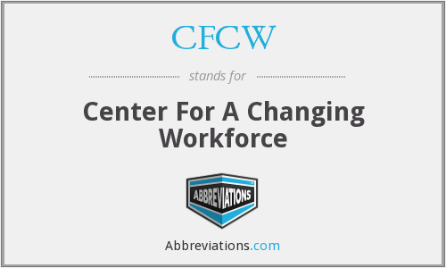 CFCW - Center For A Changing Workforce