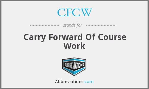 CFCW - Carry Forward Of Course Work