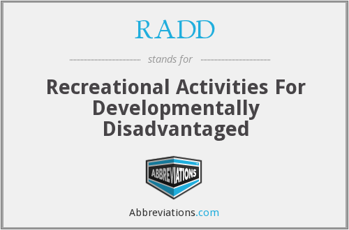 RADD - Recreational Activities For Developmentally Disadvantaged