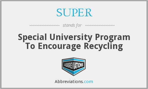 SUPER - Special University Program To Encourage Recycling