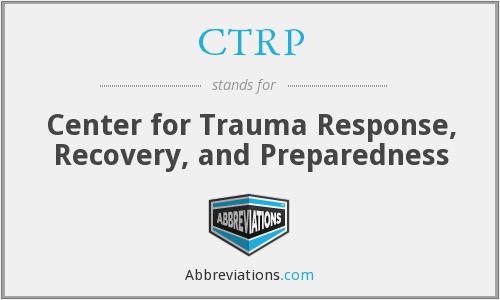 CTRP - Center for Trauma Response, Recovery, and Preparedness