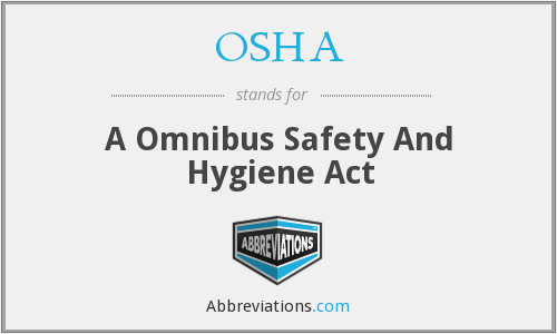 OSHA - A Omnibus Safety And Hygiene Act