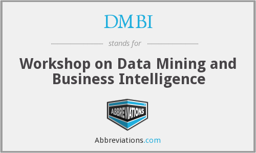 DMBI - Workshop on Data Mining and Business Intelligence