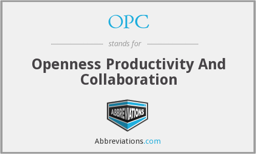 OPC - Openness Productivity And Collaboration