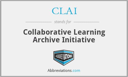 CLAI - Collaborative Learning Archive Initiative