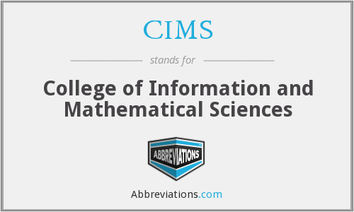 CIMS - College of Information and Mathematical Sciences