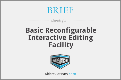 BRIEF - Basic Reconfigurable Interactive Editing Facility