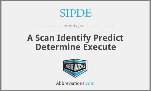 SIPDE - A Scan Identify Predict Determine Execute