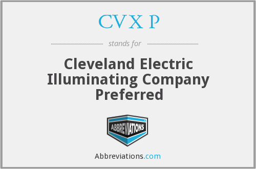 CVX P - Cleveland Electric Illuminating Company Preferred