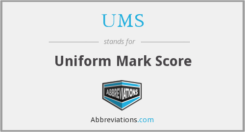 UMS - Uniform Mark Score