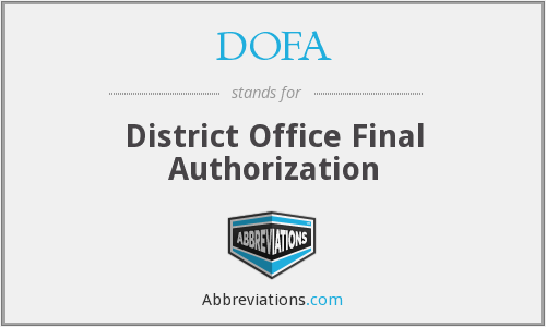 DOFA - District Office Final Authorization