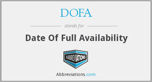 DOFA - Date Of Full Availability
