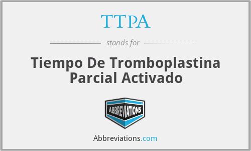 TTPA - Tiempo De Tromboplastina Parcial Activado