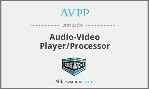 AVPP - Audio-Video Player/Processor