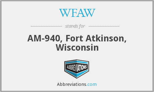 WFAW - AM-940, Fort Atkinson, Wisconsin