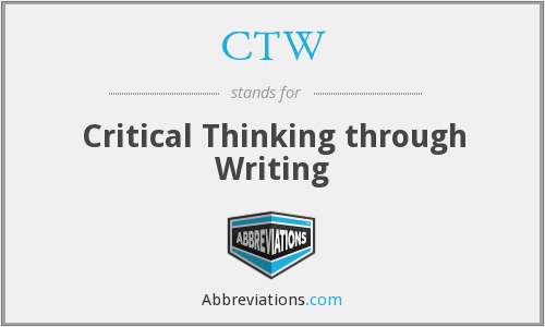 CTW - Critical Thinking through Writing