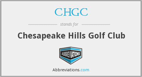 CHGC - Chesapeake Hills Golf Club