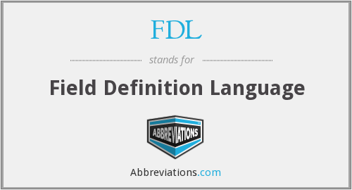 FDL - Field Definition Language