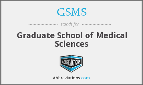 GSMS - Graduate School of Medical Sciences