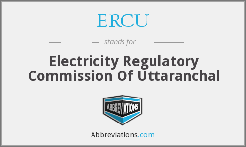 ERCU - Electricity Regulatory Commission Of Uttaranchal