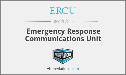 ERCU - Emergency Response Communications Unit