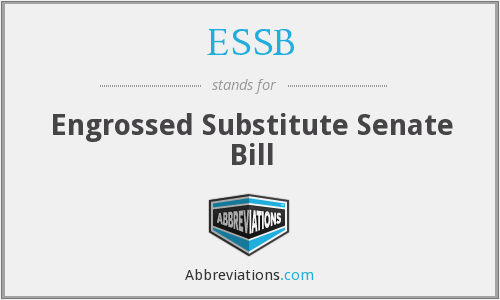 ESSB - Engrossed Substitute Senate Bill