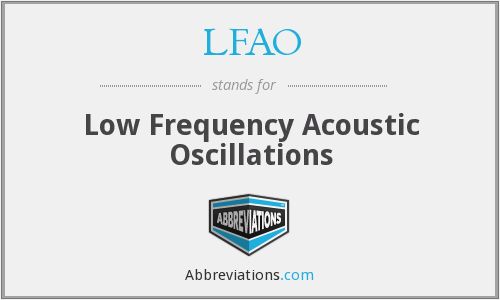 LFAO - Low Frequency Acoustic Oscillations
