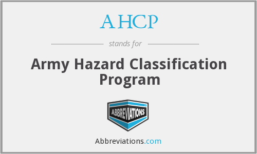 AHCP - Army Hazard Classification Program