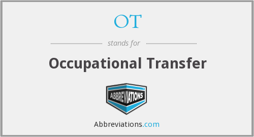 OT - Occupational Transfer