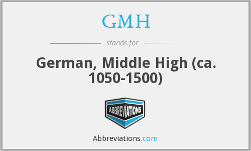 GMH - German, Middle High (ca. 1050-1500)