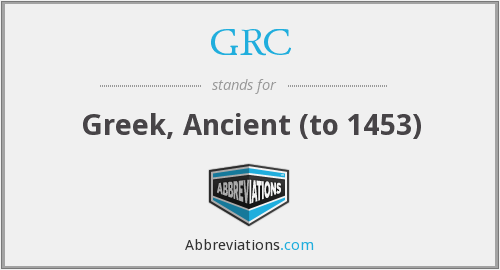 GRC - Greek, Ancient (to 1453)
