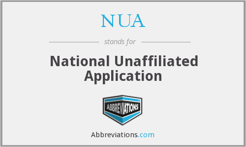 NUA - National Unaffiliated Application