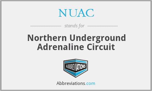 NUAC - Northern Underground Adrenaline Circuit