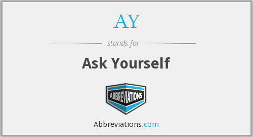 AY - Ask Yourself