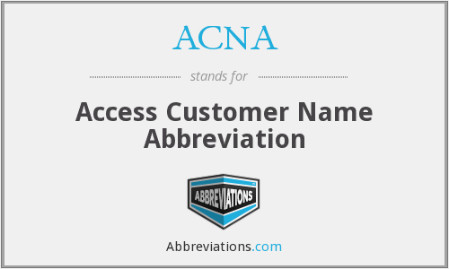 ACNA - Access Customer Name Abbreviation