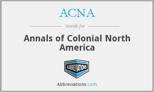 ACNA - Annals of Colonial North America