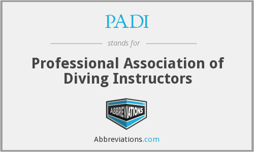 PADI - Professional Association of Diving Instructors