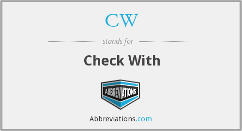 CW - Check With