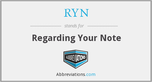 RYN - Regarding Your Note