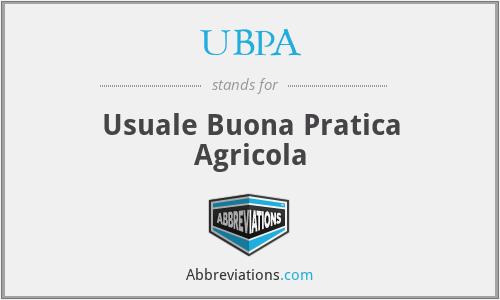 UBPA - Usuale Buona Pratica Agricola