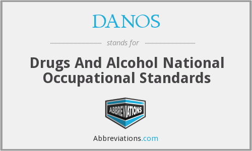 DANOS - Drugs And Alcohol National Occupational Standards