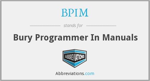 BPIM - Bury Programmer In Manuals